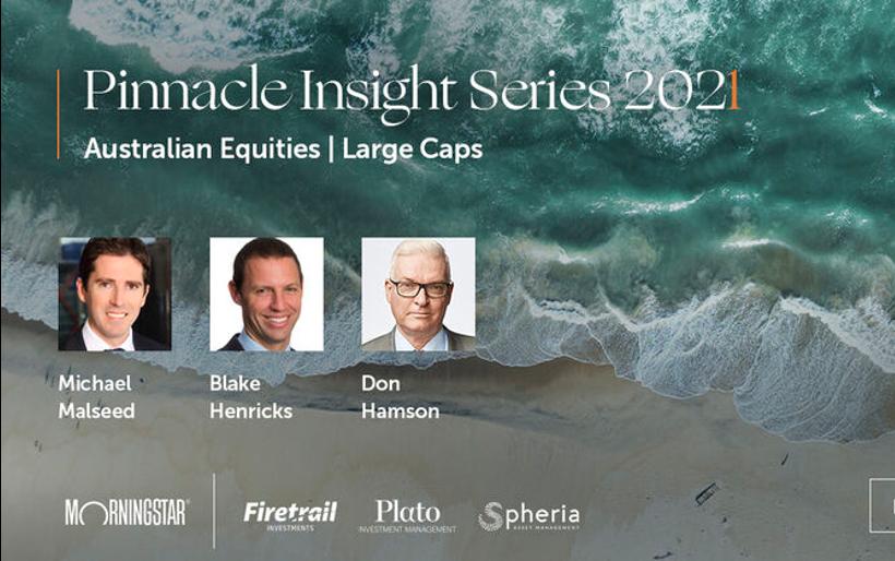 Pinnacle Insight Series 2021: Australian Equities Large Caps (Firetrail, Plato)